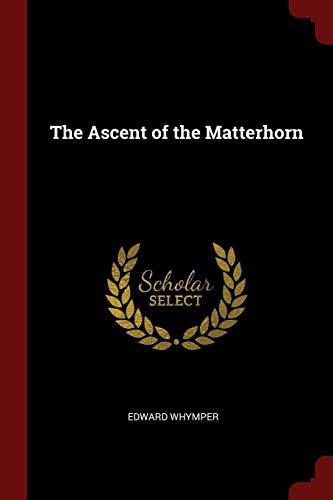 9781375484954: The Ascent of the Matterhorn