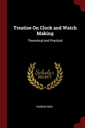 9781375487542: Treatise On Clock and Watch Making: Theoretical and Practical