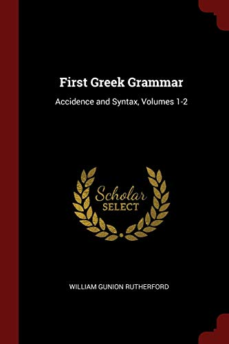 9781375492317: First Greek Grammar: Accidence and Syntax, Volumes 1-2
