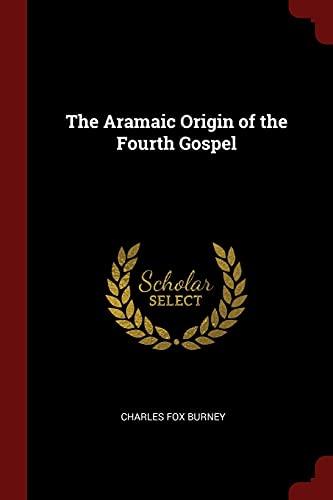 9781375507813: The Aramaic Origin of the Fourth Gospel