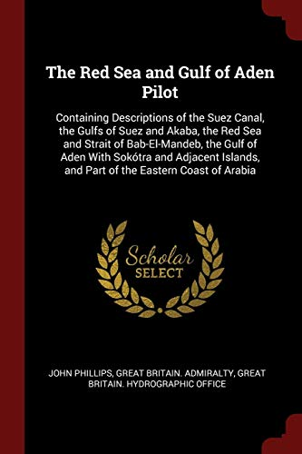 The Red Sea and Gulf of Aden: Phillips, John