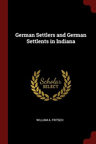 9781375514668: German Settlers and German Settlents in Indiana