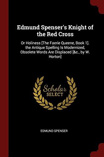 Edmund Spenser s Knight of the Red: Edmund Spenser