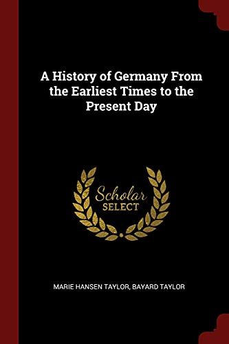9781375517508: A History of Germany From the Earliest Times to the Present Day