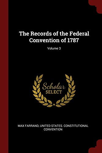 9781375521130: The Records of the Federal Convention of 1787; Volume 3