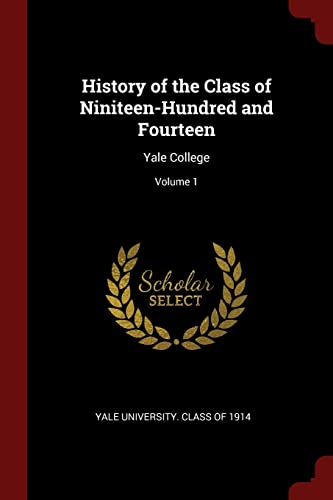 History of the Class of Niniteen-Hundred and: Yale University. Class