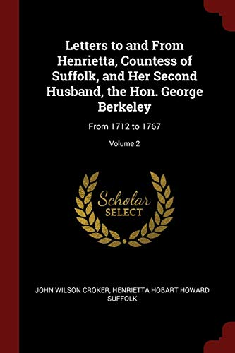 Letters to and from Henrietta, Countess of: Croker, John Wilson
