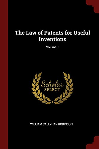 9781375535687: The Law of Patents for Useful Inventions; Volume 1