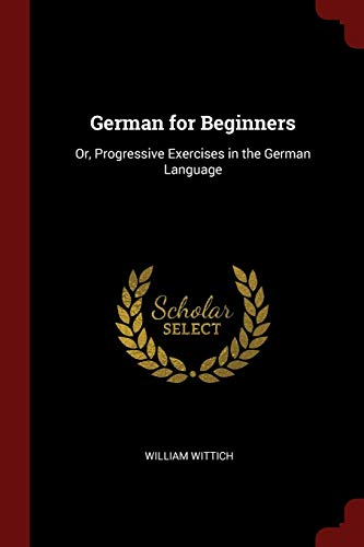 9781375537568: German for Beginners: Or, Progressive Exercises in the German Language