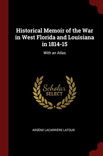 Historical Memoir of the War in West: LaTour, Arsene Lacarriere
