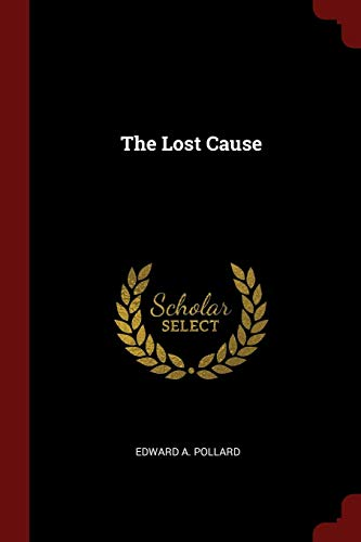 9781375553209: The Lost Cause