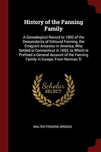 History of the Fanning Family: A Genealogical: Brooks, Walter Frederic