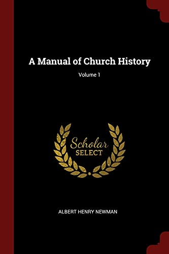 9781375555777: A Manual of Church History; Volume 1