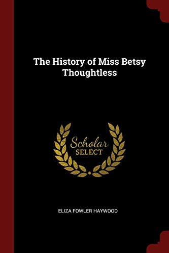 9781375574907: The History of Miss Betsy Thoughtless