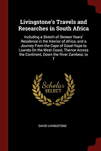 Livingstone's Travels and Researches in South Africa: David Livingstone