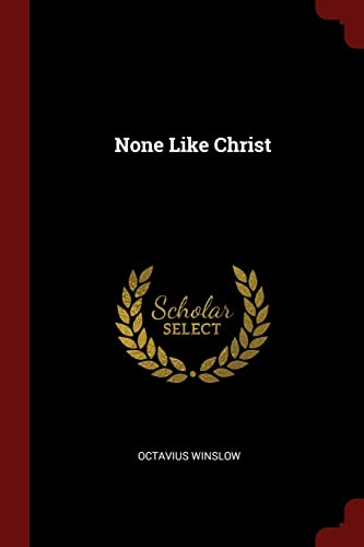 9781375597654: None Like Christ