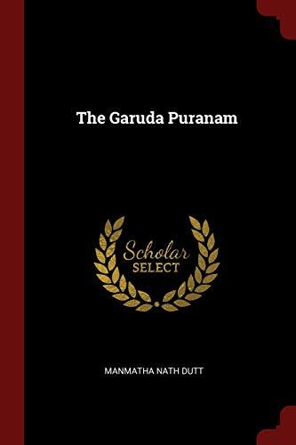 The Garuda Puranam: Manmatha Nath Dutt