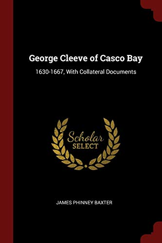 George Cleeve of Casco Bay: James Phinney Baxter