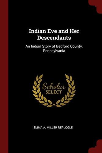 Indian Eve and Her Descendants: Emma a Miller