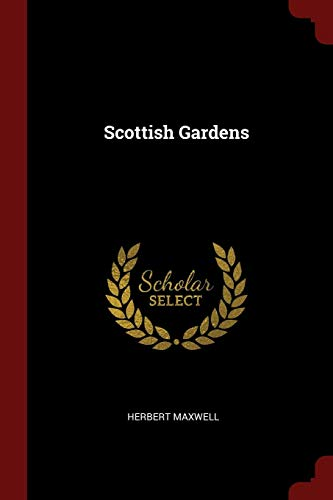 Scottish Gardens: Sir Herbert Maxwell