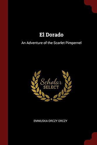 9781375618991: El Dorado: An Adventure of the Scarlet Pimpernel