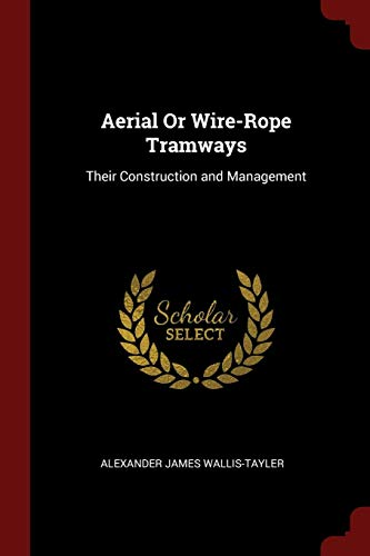 9781375627276: Aerial Or Wire-Rope Tramways: Their Construction and Management