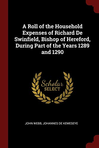 A Roll of the Household Expenses of: Webb, John