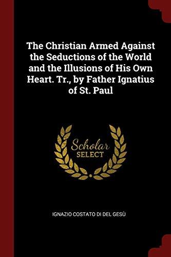 The Christian Armed Against the Seductions of: Ignazio Costato Di