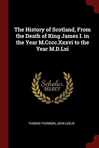 The History of Scotland, from the Death: Thomson, Thomas