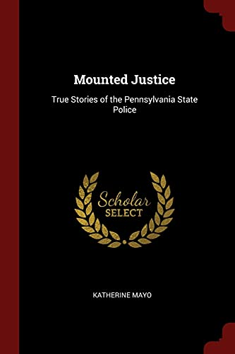9781375652308: Mounted Justice: True Stories of the Pennsylvania State Police