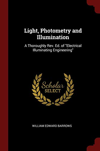 9781375660709: Light, Photometry and Illumination: A Thoroughly Rev. Ed. of