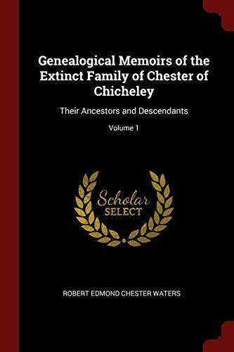 Genealogical Memoirs of the Extinct Family of: Robert Edmond Chester