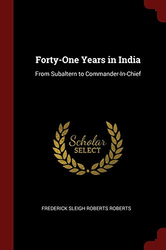 9781375668064: Forty-One Years in India: From Subaltern to Commander-In-Chief
