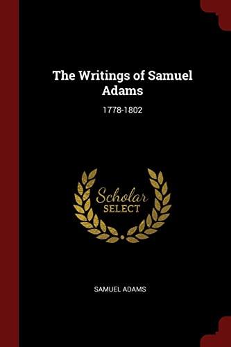 9781375671859: The Writings of Samuel Adams: 1778-1802