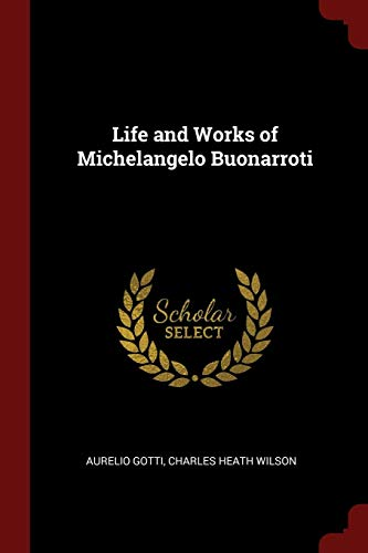 9781375674515: Life and Works of Michelangelo Buonarroti