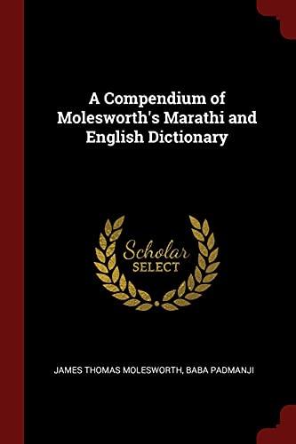 A Compendium of Molesworth's Marathi and English: Molesworth, James Thomas