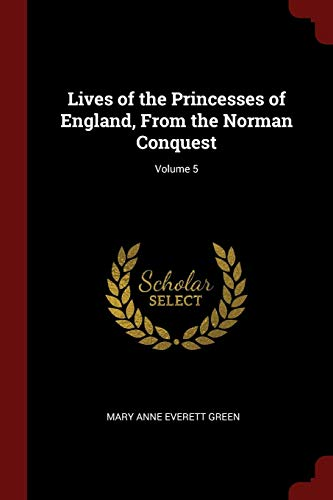 9781375678698: Lives of the Princesses of England, From the Norman Conquest; Volume 5