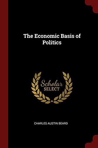 9781375684910: The Economic Basis of Politics