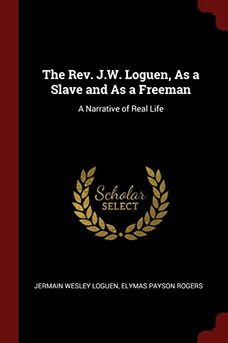 9781375684958: The Rev. J.W. Loguen, As a Slave and As a Freeman: A Narrative of Real Life