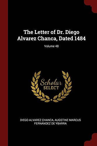 9781375688451: The Letter of Dr. Diego Alvarez Chanca, Dated 1484; Volume 48