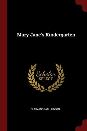 Mary Jane's Kindergarten: Judson, Clara Ingram