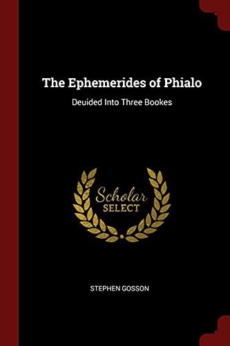 9781375706025: The Ephemerides of Phialo: Deuided Into Three Bookes