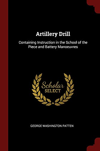 9781375711364: Artillery Drill: Containing Instruction in the School of the Piece and Battery Manoeuvres