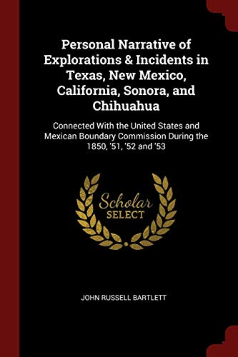 9781375716826: Personal Narrative of Explorations & Incidents in Texas, New Mexico, California, Sonora, and Chihuahua: Connected With the United States and Mexican ... Commission During the 1850, '51, '52 and '53