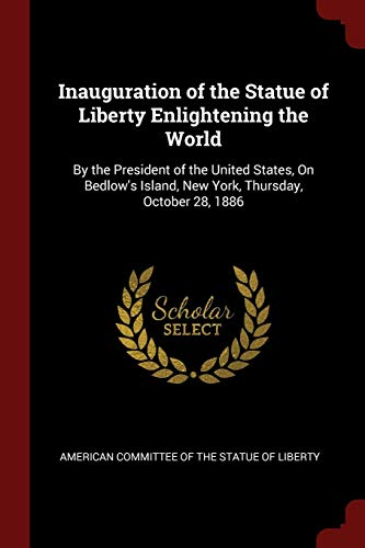 Inauguration of the Statue of Liberty Enlightening: American Committee of