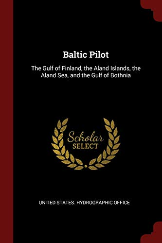 9781375718691: Baltic Pilot: The Gulf of Finland, the Aland Islands, the Aland Sea, and the Gulf of Bothnia