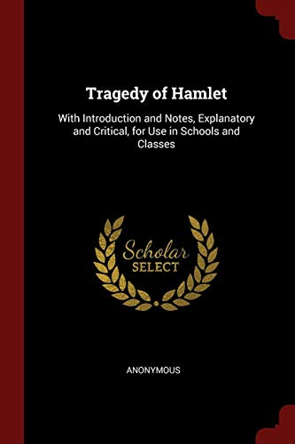 9781375720687: Tragedy of Hamlet: With Introduction and Notes, Explanatory and Critical, for Use in Schools and Classes