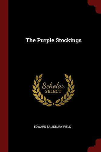 The Purple Stockings: Field, Edward Salisbury