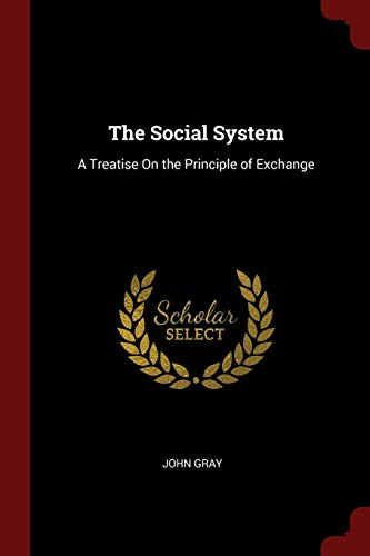 9781375737814: The Social System: A Treatise On the Principle of Exchange