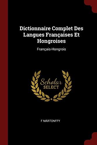 9781375738385: Dictionnaire Complet Des Langues Françaises Et Hongroises: Français-Hongrois